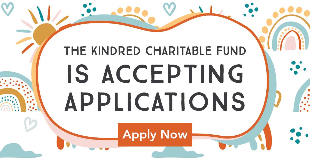 The Kindred Charitable Fund is accepting applications.