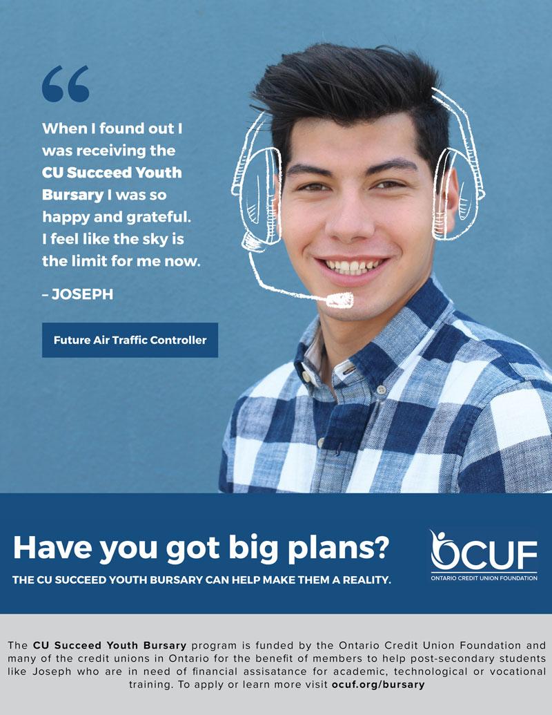 The CU Succeed Youth Bursary program. Apply or learn more at ocuf.org/bursary