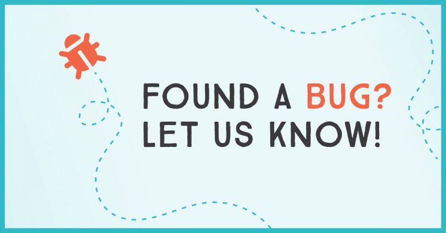 Found a bug? Let us know!