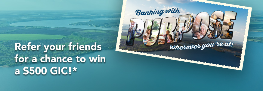Refer your friends for a chance to win a $500 GIC!*